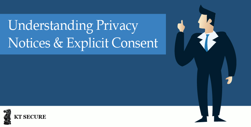 Understanding Privacy Notices and Explicit Consent